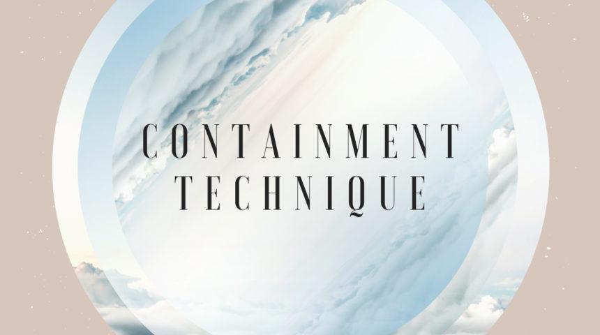 Containment Technique